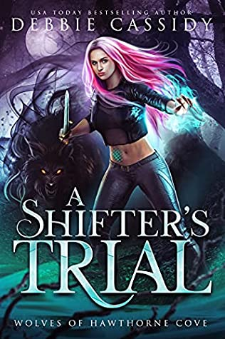 A Shifter's Trial (Wolves of Hawthorne Cove #2)