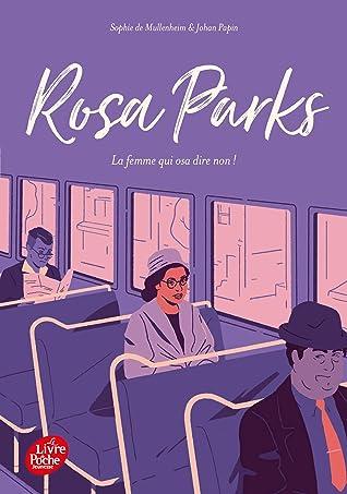 Rosa Parks - La femme qui osa dire non ! by Sophie de Mullenheim