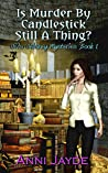 Is Murder By Candlestick Still A Thing? (Diva Delaney Mysteries #1)