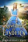 Kingdom of Cinders: A Retelling of Cinderella (The Kingdom Tales #3)
