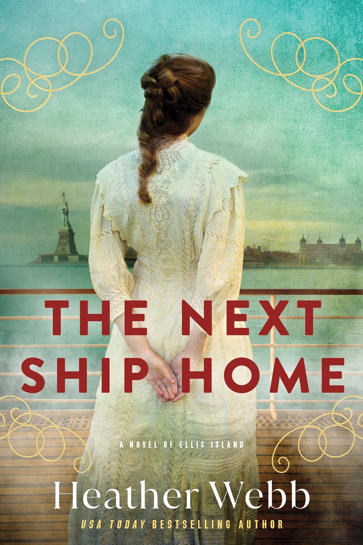 The Next Ship Home: A Novel of Ellis Island