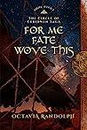 For Me Fate Wove This (Circle of Ceridwen Saga #8)