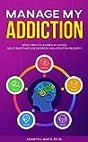 Manage My Addiction by Kenneth J. Martz