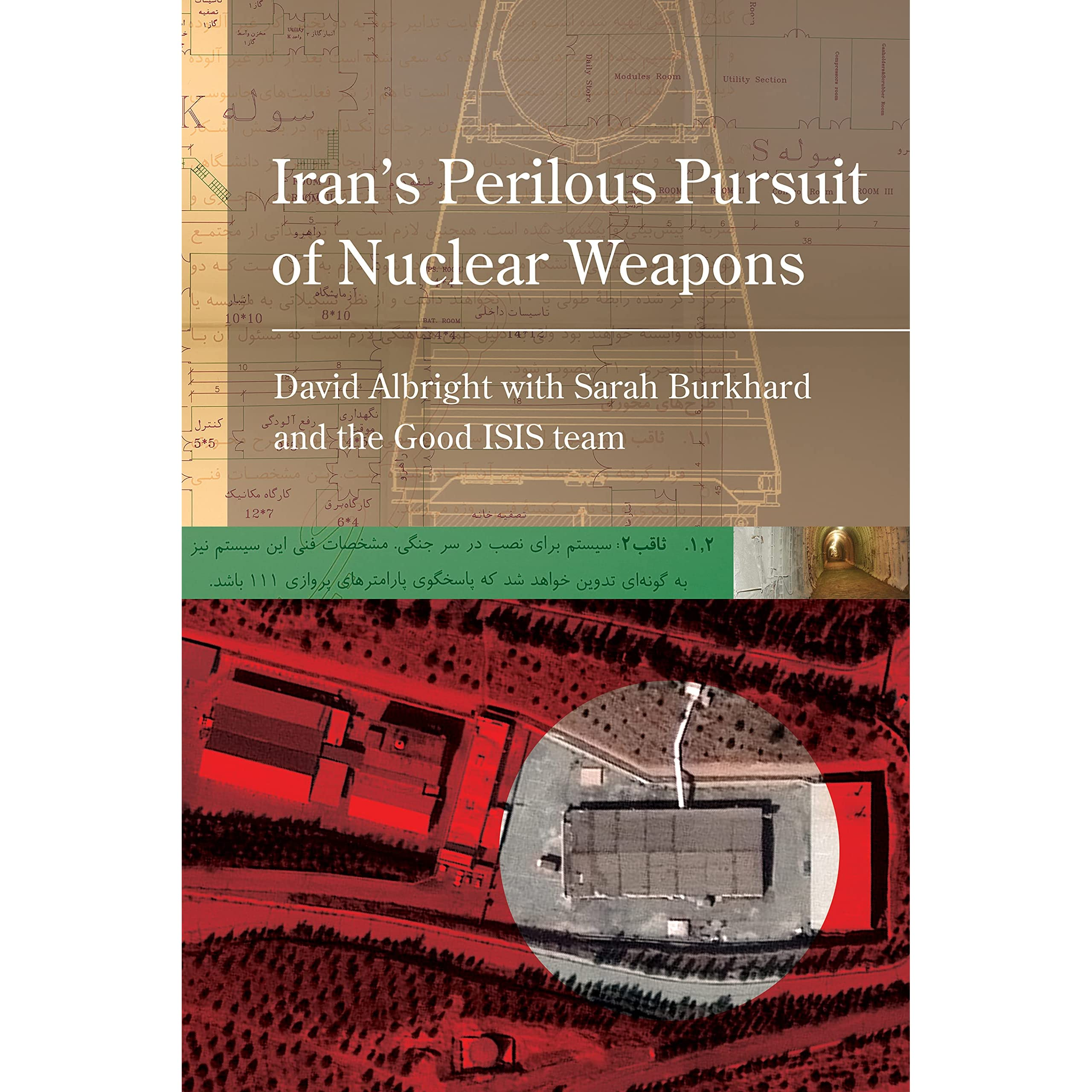 Iran's Perilous Pursuit of Nuclear Weapons by David Albright