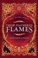 These Feathered Flames (These Feathered Flames, #1)