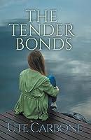 The Tender Bonds