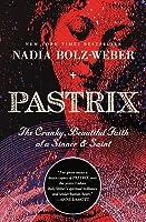 Pastrix: The Cranky, Beautiful Faith of a Sinner  Saint