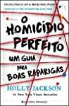 O Homicídio Perfeito - Um Guia para Boas Raparigas (A Good Girl's Guide to Murder, #1)