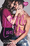 Let Me Love You (All of Me Duet, #2)