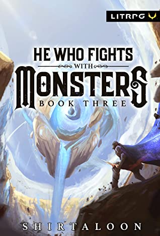 He Who Fights with Monsters 3 (He Who Fights with Monsters, #3)