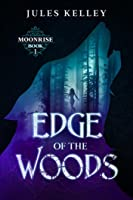 Edge of the Woods (Moonrise #1)