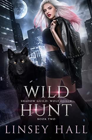 Wild Hunt (Shadow Guild: Wolf Queen #2)