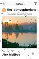 The Atmospherians: A Novel