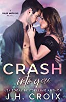 Crash into You (Dare With Me Series)