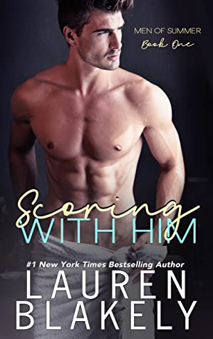 Scoring With Him (Men of Summer, #1)