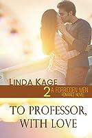 To Professor, with Love (Forbidden Men)