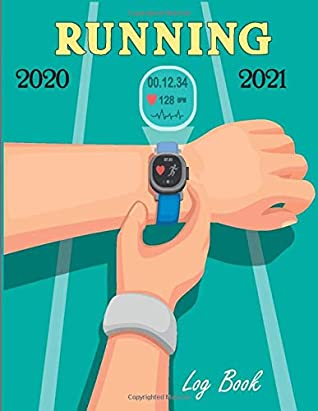 RUNNING 2020-2021 log book: Track your running miles easily with this log book,Runners Training Log,Running Logs, Track Distance, Time, Speed, Weather, Calories