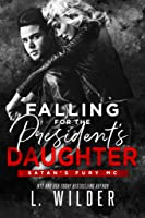 Falling for the President's Daughter (Satan's Fury MC, #9)