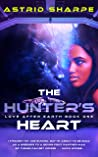 The Hunter's Heart (Love After Earth)