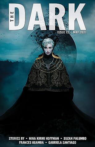 The Dark Magazine, Issue 72: May 2021