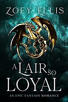 A Lair So Loyal (The Last Dragorai, #2)