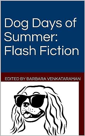 Dog Days of Summer by Barbara Venkataraman