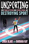 Unsporting: How Trans Activism and Science Denial are Destroying Sport