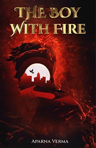 The Boy with Fire (The Ravence Trilogy #1)