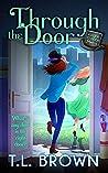 Through the Door by T.L.      Brown