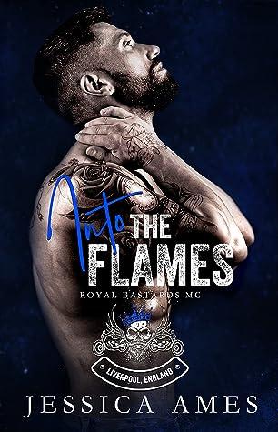 Into the Flames (Royal Bastards MC: Liverpool, UK Book 1)