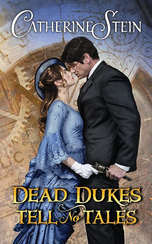 Dead Dukes Tell No Tales (Sass and Steam #3)