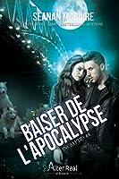 Baiser de l'apocalypse (InCryptid, #4)