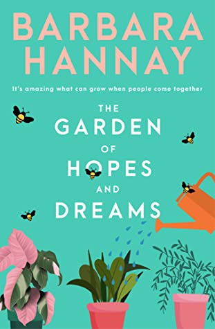 The Garden of Hopes and Dreams by Barbara Hannay