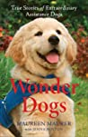 Wonder Dogs: True Stories of Extraordinary Assistance Dogs
