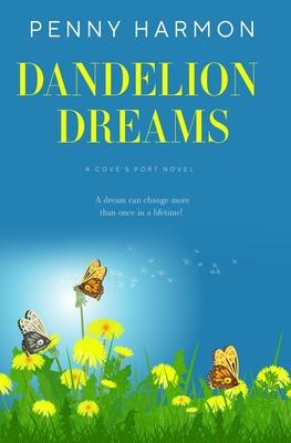 Dandelion Dreams: A Cove's Port Novel Book 1