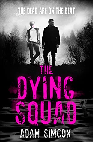 The Dying Squad by Adam Simcox