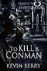 To Kill A Conman (Quake City Investigations)