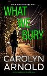 What We Bury (Detective Madison Knight Series Book 10)