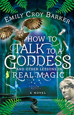 How to Talk to a Goddess by Emily Croy Barker