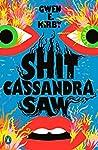 Shit Cassandra Saw: Stories