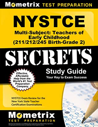 NYSTCE Multi-Subject: Teachers of Early Childhood (211/212/245 Birth-Grade 2) Secrets Study Guide: NYSTCE Test Review for the New York State Teacher Certification Examinations