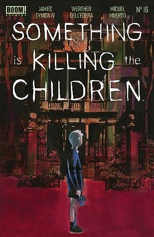 Something is Killing the Children #16