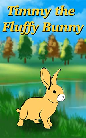 Books For Kids - Timmy the Fluffy Bunny: Bedtime Stories For Kids Ages 3-6 (Children's Rhyming Animal Books - Early Learners Bedtime Stories)