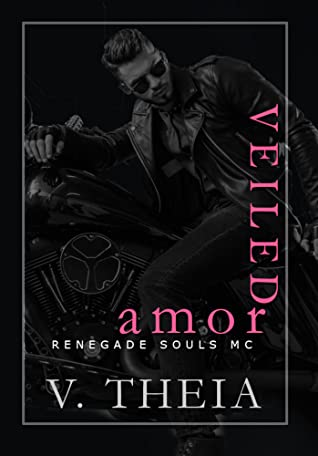 Veiled Amor (Renegade Souls MC #10)