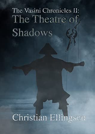 The Theatre of Shadows (The Vasini Chronicles, #2)