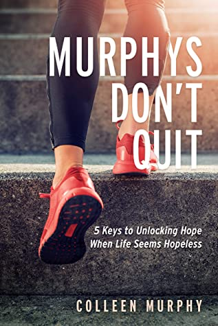 Murphys Don't Quit by Colleen   Murphy