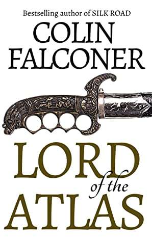 LORD OF THE ATLAS (EPIC HISTORICAL FICTION)