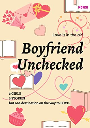Boyfriend Unchecked: Love is in the Air!
