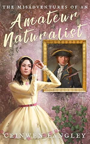 The Misadventures of an Amateur Naturalist (Celeste Rossan #1)