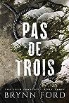Pas de Trois (The Four Families #3)